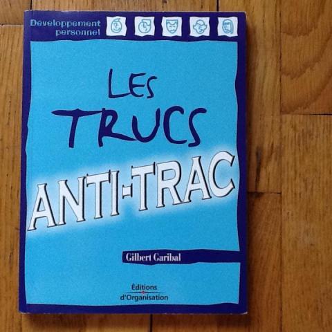 troc de  Les Trucs anti-trac de Gilbert Garibal, sur mytroc