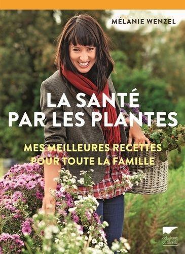 troc de troc recherche le livre la santé par les plantes de wenzel mélanie image 0